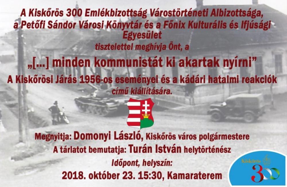 A Kiskőrösi Járás 1956-os eseményei és a kádári hatalmi reakciók - kiállítás