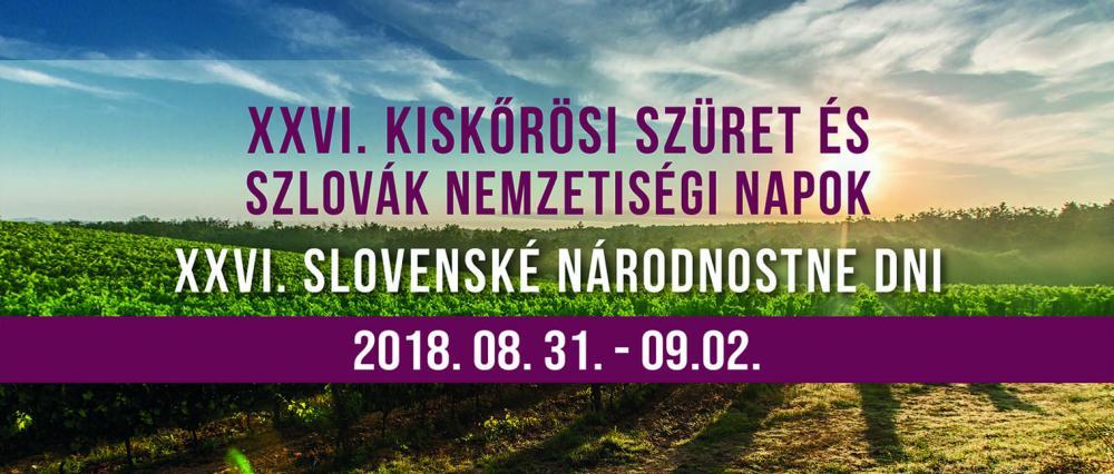 XXVI. Kiskőrösi Szüret És Szlovák Nemzetiségi Napok