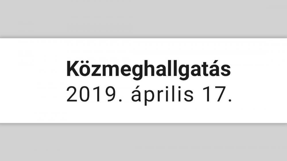 Közmeghallgatás - 2019. április 17.