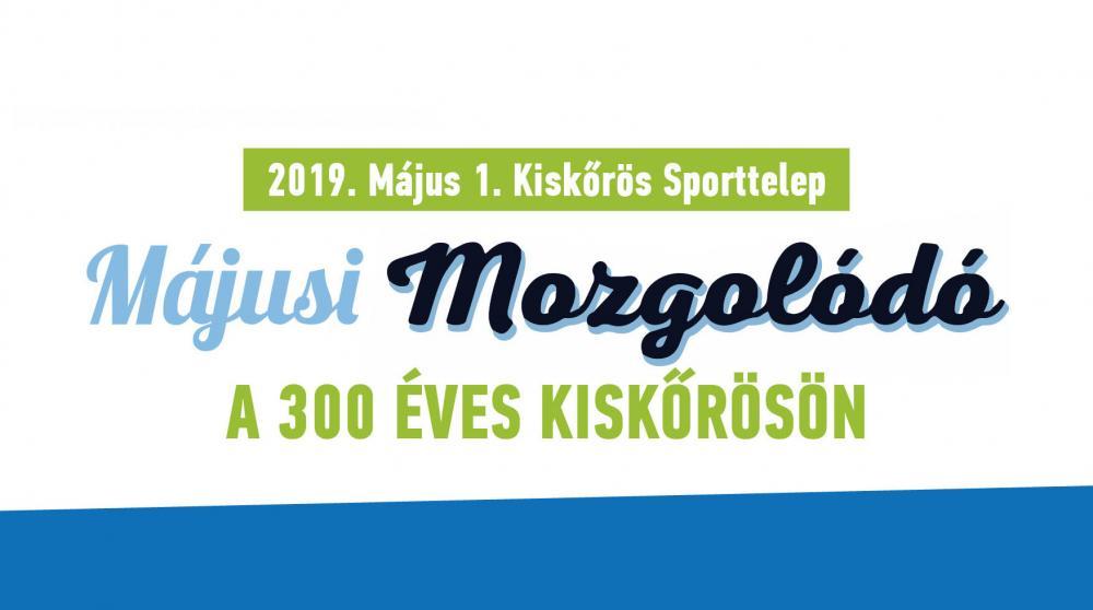Májusi Mozgolódó - A 300 éves Kiskőrösön