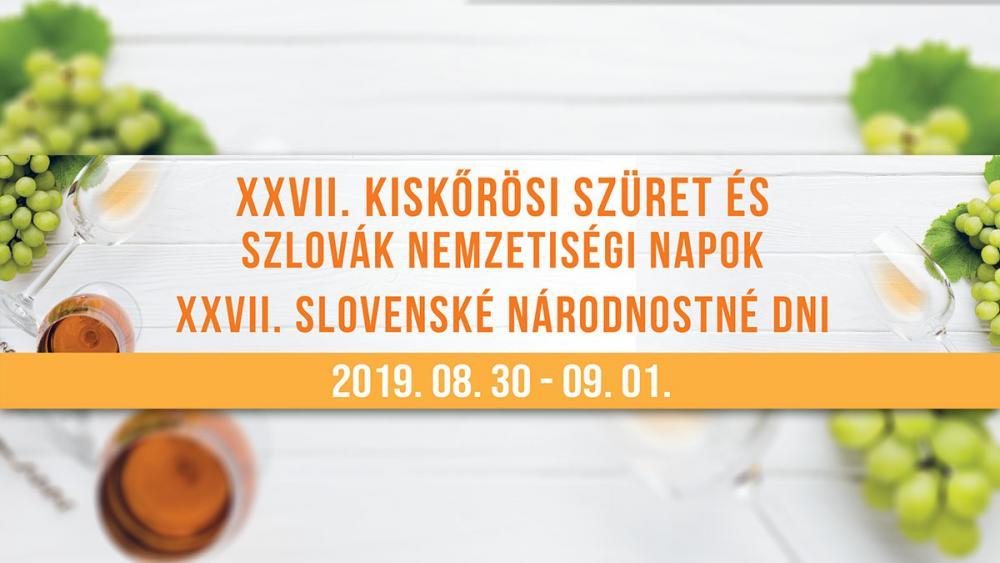 XXVII. Kiskorösi Szüret és Szlovák Nemzetiségi Napok