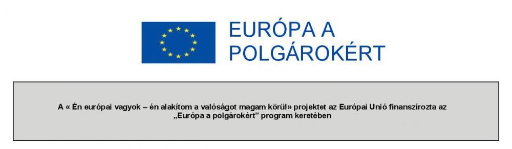 """""""Én európai vagyok – én alakítom a valóságot magam körül"""" projekt"""